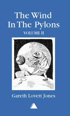 The Wind in the Pylons: v. 2: Adventures of the Mole in Weaselworld (Paperback)
