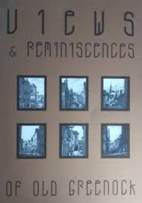 Views and Reminiscences of Old Greenock (Paperback)