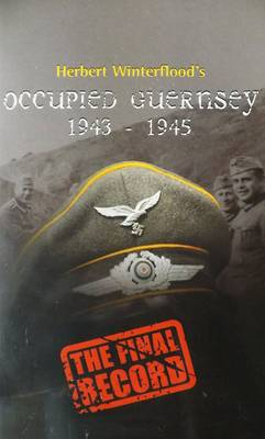 Occupied Guernsey 1943-1945: The Final Record (Paperback)