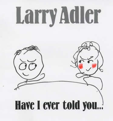 Have I Ever Told You.... (Hardback)