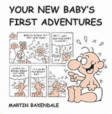 Your New Baby's First Adventures (Paperback)