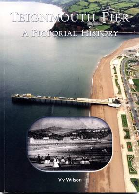 Teignmouth Pier: A Pictorial History (Paperback)