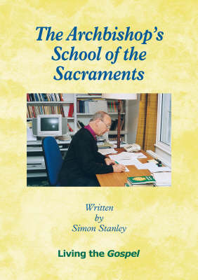 The Archbishop's School of the Sacraments: Living the Gospel - Archbishop's School of...S. (Pamphlet)