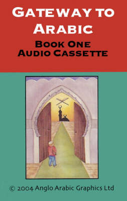 Gateway to Arabic - Gateway to Arabic Bk. 1 (Audio cassette)
