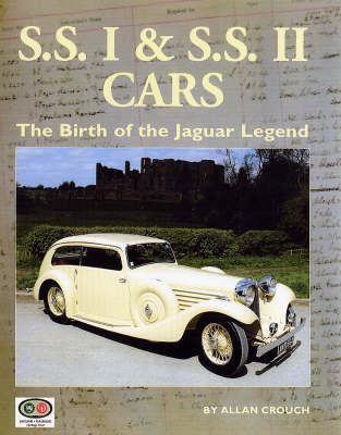 SSI and SSII Cars: The Birth of the Jaguar Legend (Hardback)