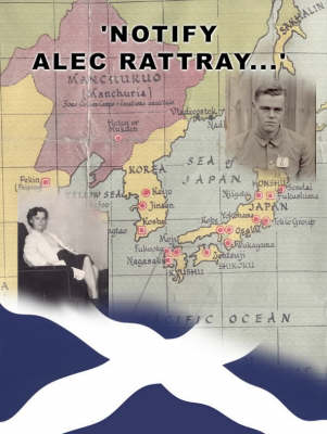 Notify Alec Rattray...: A Story of Survival (Paperback)