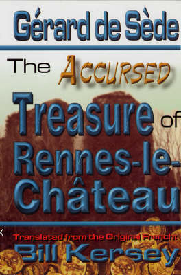 The Accursed Treasure of Rennes-le-Chateau - Keys of Antiquity No. 1 (Paperback)