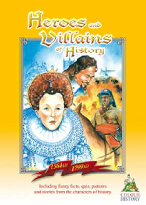 Heroes and Villains of History 1564 AD-1799 AD (Paperback)