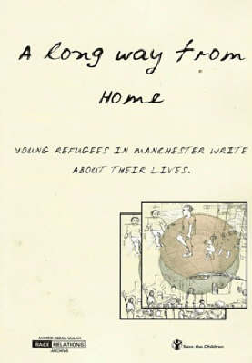 A Long Way from Home: Young Refugees in Manchester Write About Their Lives (Paperback)