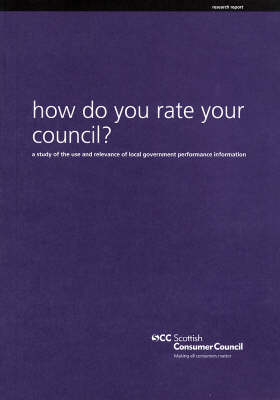 How Do You Rate Your Council?: A Study of the Use & Relevance of Local Government Performance Information (Paperback)