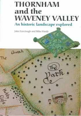 Thornham and the Waveney Valley: A Historic Landscape Explored (Paperback)