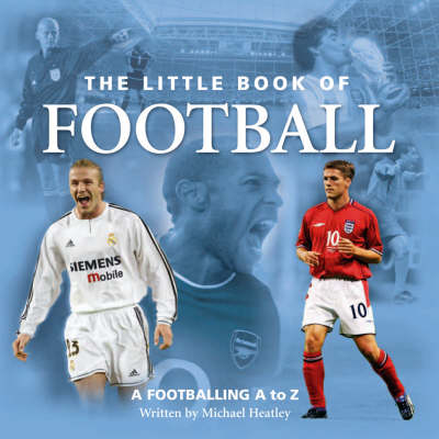 The Little Book of Football: A Footballing A to Z (Hardback)