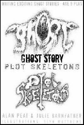 Writing Exciting Ghost Stories: Ghost Story Plot Skeletons (Paperback)