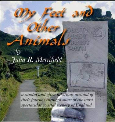 My Feet and Other Animals: 630 Miles on the South West Coast Path (CD-ROM)