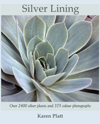 Silver Lining: 2400 Silver Plants for the Garden (Paperback)
