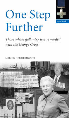 One Step Further: Book N-R v. 7: Those Whose Gallantry Was Rewarded with the George Cross (Paperback)