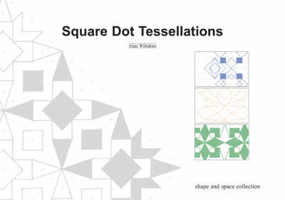 Square Dot Tessellations - Shape and Space Collection S. (Paperback)