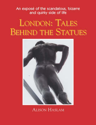 London: The Tales Behind the Statues (Paperback)