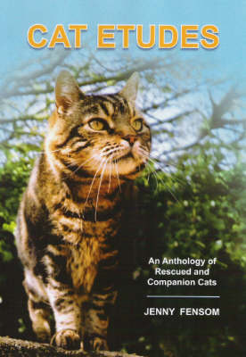 Cat Etudes: An Anthology of Rescued and Companion Cats (Paperback)