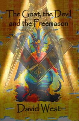 The Goat, the Devil and the Freemason - Masonic 2 (Paperback)