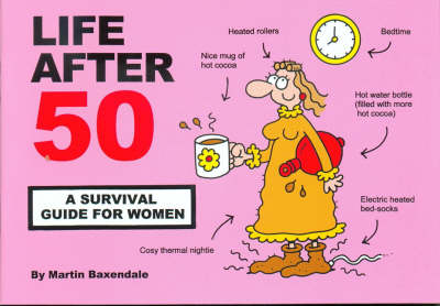Life After 50: A Survival Guide for Women (Paperback)