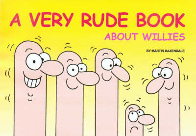 A Very Rude Book About Willies (Paperback)