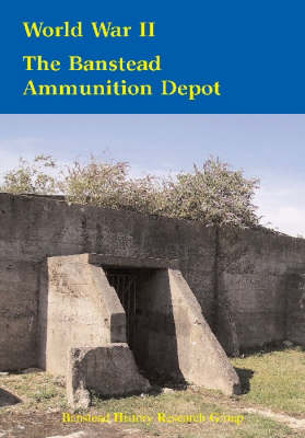 World War II: The Banstead Ammunition Depot (Paperback)