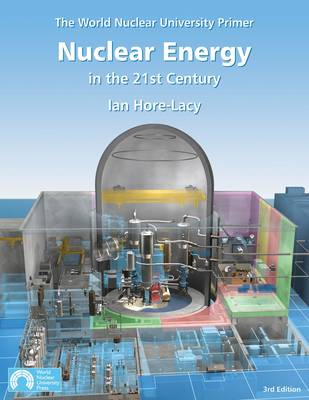 Nuclear Energy in the 21st Century: World Nuclear University Primer (Paperback)