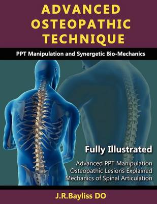 Advanced Osteopathic Technique - Ppt Manipulation and Synergetic Bio-Mechanics (Paperback)