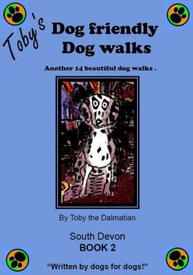 Toby's Dog Friendly Dog Walks: Bk. 2: South Devon (Paperback)