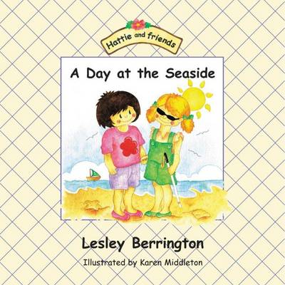 A Day at the Seaside - Hattie and Friends S. (Paperback)