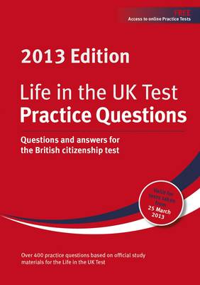 Life in the UK Test: Practice Questions: Questions and Answers for the British Citizenship Test (Paperback)