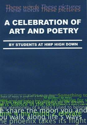 A Clebration of Art and Poetry: By Students at HMP HighDown (Paperback)