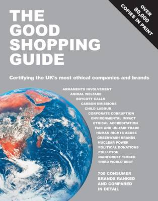 The Good Shopping Guide: Certifying the UK's Most Ethical Companies and Brands (Paperback)