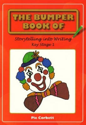 The Bumper Book of Story Telling into Writing at Key Stage 1 (Paperback)