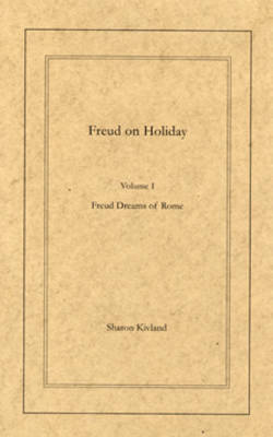 Freud on Holiday: Freud Dreams of Rome v. 1 (Paperback)