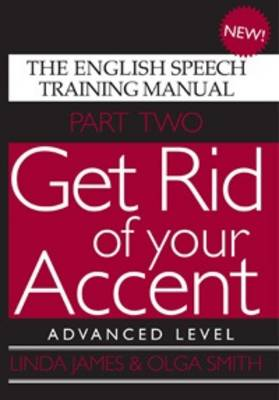 Get Rid of Your Accent: Advanced Level Pt. 2: The English Speech Training Manual (Paperback)