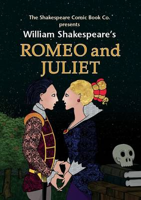 Romeo and Juliet: in Full Colour, Cartoon Illustrated Format - Shakespeare Comic Books v. 6 (Paperback)