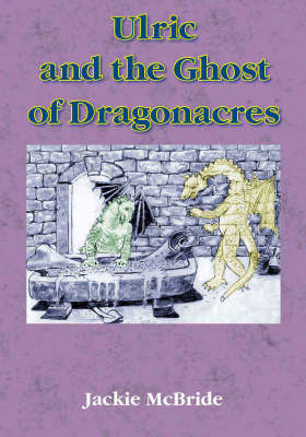 Ulric and the Ghost of Dragonacres (Hardback)