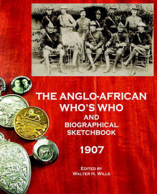 The Anglo-African Who's Who and Biographical Sketchbook, 1907 (Paperback)