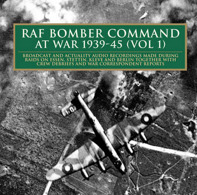 Bomber Command at War, 1939-45: v. 1 (CD-Audio)