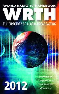 World Radio TV Handbook 2012: The Directory of Global Broadcasting (Paperback)