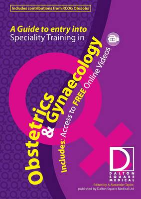 A Guide to Entry into Specialist Training in Obstetrics and Gynaecology: Home Version (Mixed media product)