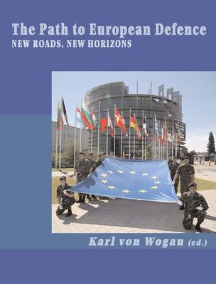 The Path to European Defence: New Roads, New Horizons (Paperback)