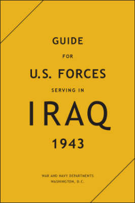 Guide for U.S. Forces Serving in Iraq, 1943 (Hardback)