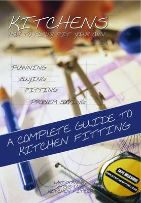 Kitchens: How to Really Fit Your Own (Paperback)
