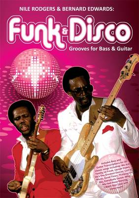 Nile Rodgers and Bernard Edwards Funk and Disco Grooves (Sheet music)