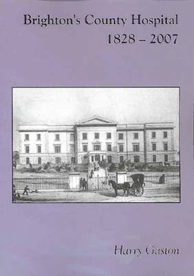 Brighton's County Hospital, 1828-2007 (Paperback)