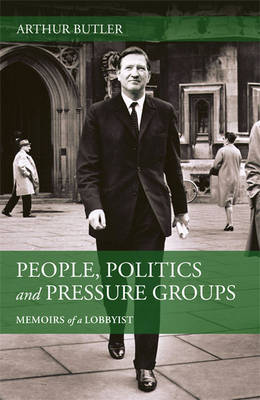 Memoirs of a Lobbyist: People, Politics and Pressure Groups (Paperback)