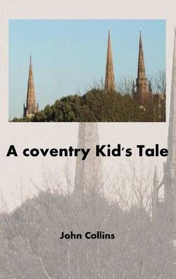 A Coventry Kid's Tale (Paperback)